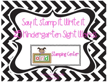 Stamping Center Kindergarten Sight Words- Read it, Stamp it, Write it
