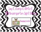 Stamping Center Kindergarten Sight Words- Read it, Stamp it, Write it