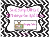 Stamping Center Kindergarten Sight Words- Read it, Stamp i