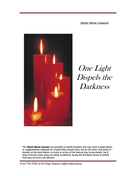 One Light Dispels the Darkness