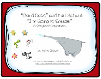 Stand Back, said the Elephant, I'm Going to Sneeze!   A Storybook Companion