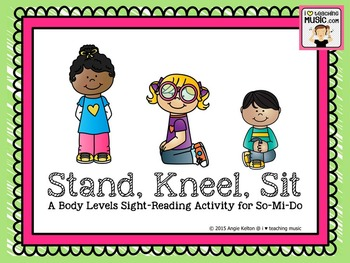 Stand, Kneel, Sit - A Body Levels Sight-Reading Activity f
