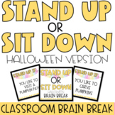 Stand Up OR Sit Down BRAIN BREAK | HALLOWEEN