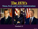 Standard 22 (The 1970's, Nixon, Ford, and Carter)