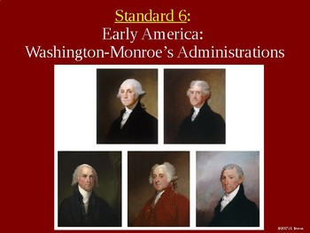 Standard 6 (Early America-The First Five Presidents)