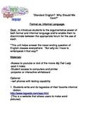 Standard English?  Why Should We Care?  Formal/Informal Lang./Persuasive Appeals
