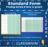Standard Form - Finding Vertex and Graphing - Google Classroom- 2 for 1 Deal!