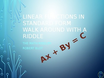 Standard Form Linear Functions Walk Around or Gallery Walk with a Riddle