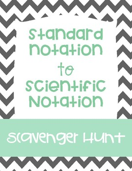 Standard Notation to Scientific Notation Scavenger Hunt