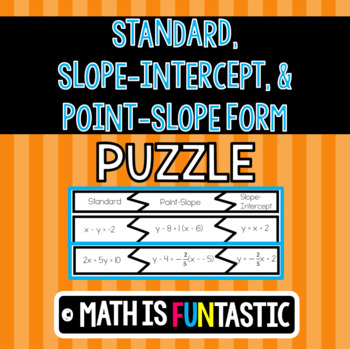 Standard, Point-Slope, and Slope-Intercept Puzzle