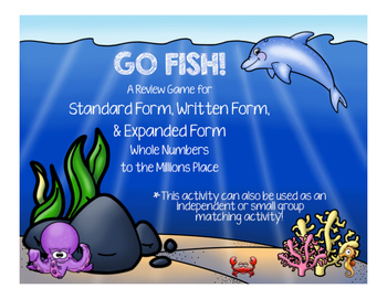 Standard, Written, and Expanded Form to the Millions Place Go Fish!