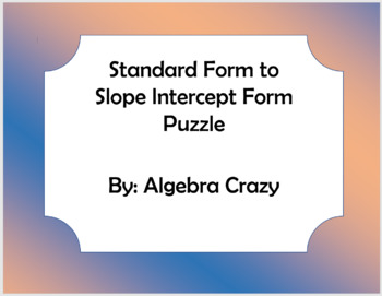 Standard to Slope Intercept Form Puzzle