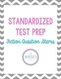 Standardized Test Prep-Fiction Question Stems