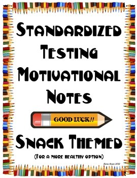 Standardized Testing Motivational Notes (Snack-Themed for a healthy option!)