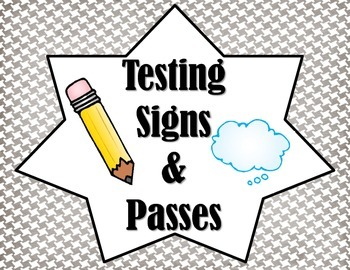 Standardized Testing Signs and Passes