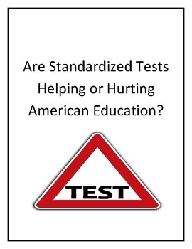 Standardized Tests: Helping or Hurting American Education?