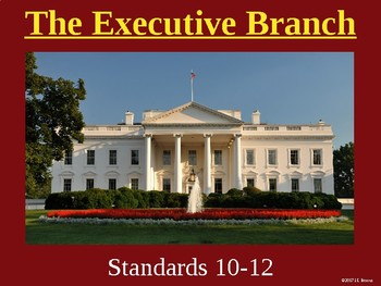 Standards 10-12 (The Executive Branch) GSE