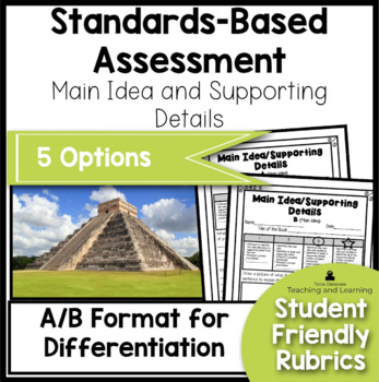 Standards Based Assessment: Main Idea and Supporting Details