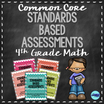 Standards Based Assessments Bundle- Common Core Math 4th Grade (ALL STANDARDS)!