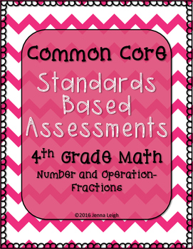 Standards Based Assessments: All Fractions Standards (4th Grade Math)