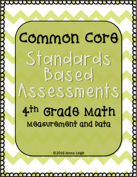 Standards Based Assessments: Measurement and Data Standards (4th Grade Math)