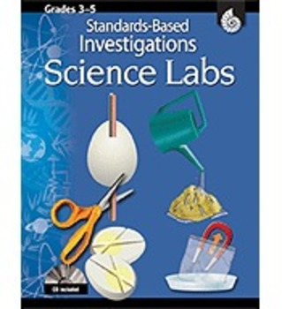 Standards-Based Investigations: Science Labs: Grades 3-5