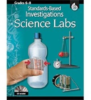 Standards-Based Investigations: Science Labs: Grades 6-8