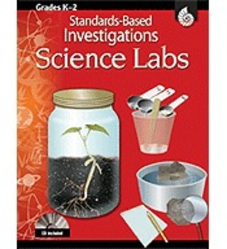 Standards-Based Investigations: Science Labs: Grades K-2