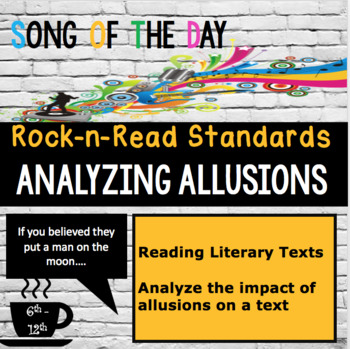 Standards Based Mini-Lesson Analyzing Allusions, Song of the Day