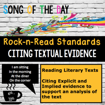 Standards Based Mini-Lesson: Citing Textual Evidence, Song of the Day