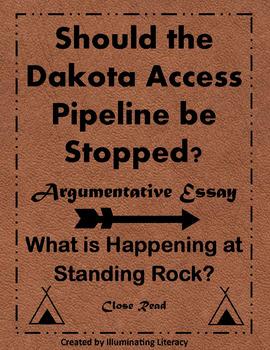 Standing Rock: The Dakota Access Pipeline. A Close Read & Argumentative Essay