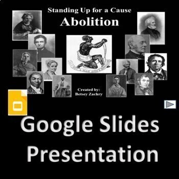 Standing Up for a Cause: Abolition -  PowerPoint and Lecture Notes