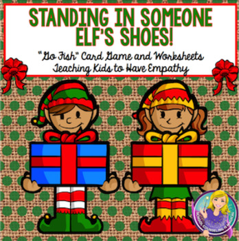 Standing in Someone Elf's Shoes (Teaching Kids Empathy: Game and Worksheets)