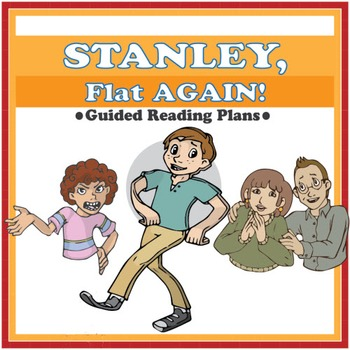 Stanley, Flat Again! Guided Reading Plans (Common Core Aligned)