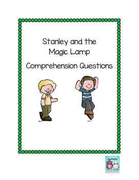 Stanley and the Magic Lamp Comprehension Questions