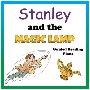 Stanley & the Magic Lamp Guided Reading Plans (Common Core Aligned)