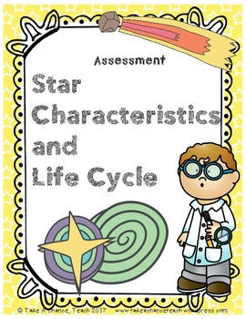 Assessment: Star Characteristics and Life Cycle - NGSS Aligned, CR