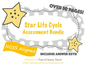 Star Life Cycle -- Assessment Bundle (NGSS HS-ESS1-1, HS-ESS1-3)