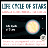 Star Life Cycles - Google Slides Interactive Lesson