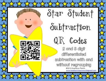Star QR Codes Differentiated 2 & 3 Digit Subtraction with & without regrouping