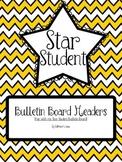 Star Student Bulletin Board Headers (Yellow Chevron)