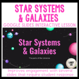 Star Systems & Galaxies - Google Slides Interactive Lesson