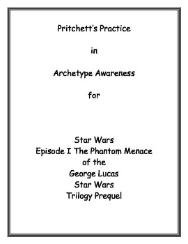 Star Wars Episode I The Phantom Menace Archetype Lesson Plan and Study Guide