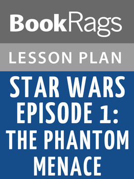 Star Wars Episode I: The Phantom Menace Lesson Plans