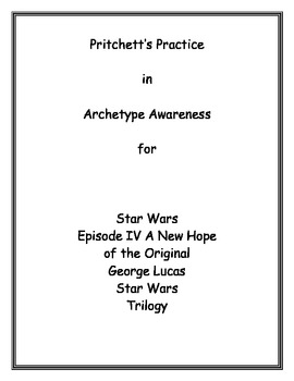 Star Wars Episode IV A New Hope Archetype Lesson Plan and Study Guide