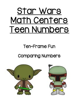 Star Wars Math Center - Teen Numbers - Ten Frame & Comparing Numbers