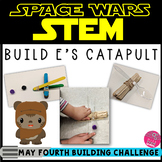 May the 4th Be With You STEM -  E's Catapult