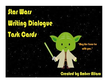 "Star Wars Themed ""Writing Dialogue"" Task Cards ~ Narrative"