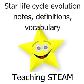 Star lifecycle evolution notes, definitions, vocabulary
