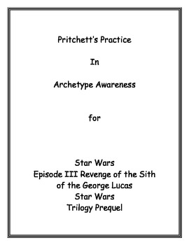 Star Wars Episode III Revenge of the Sith Archetype Lesson Plan and Study Guide